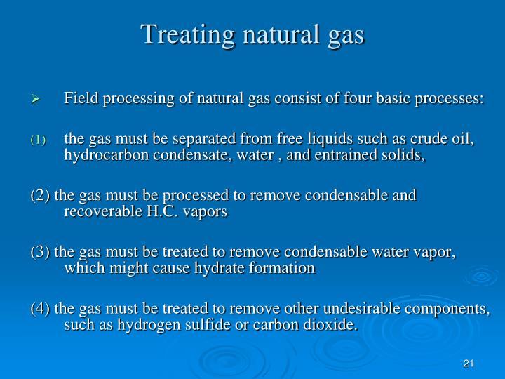 Treating natural gas