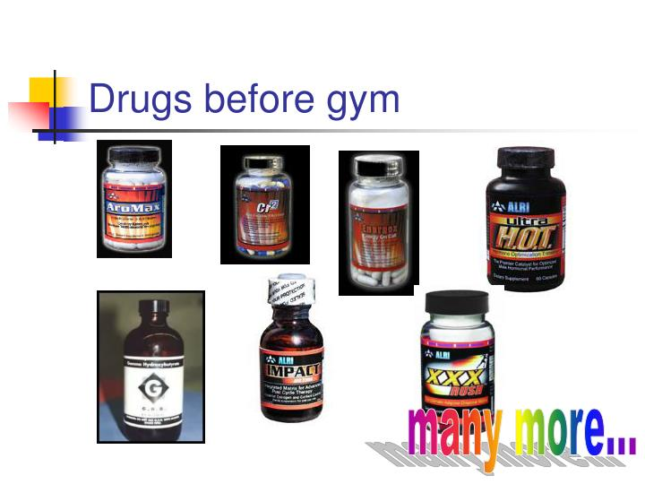 Drugs before gym