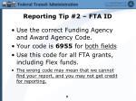 reporting tip 2 fta id