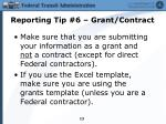 reporting tip 6 grant contract