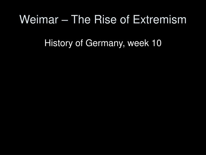 weimar the rise of extremism n.