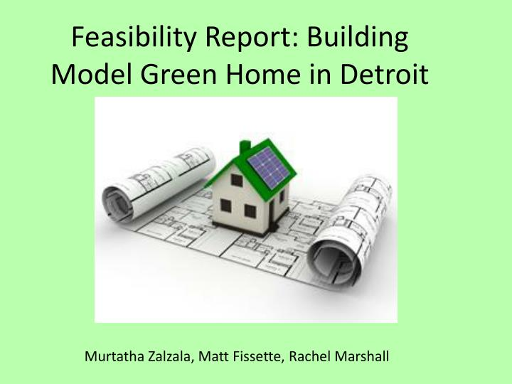 Feasibility report building model green home in detroit