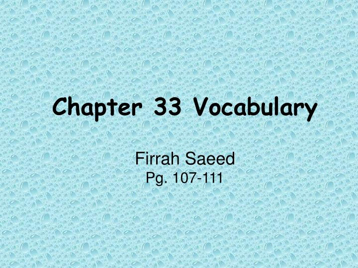 Chapter 33 vocabulary firrah saeed pg 107 111