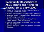 community based service ass1 trieste and percorso nascita since 1997 2002