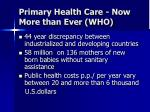 primary health care now more than ever who