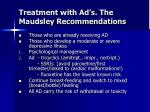 treatment with ad s the maudsley recommendations