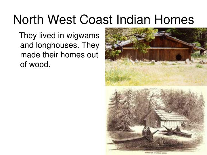 Ppt northwest coast indians powerpoint presentation id for North west house