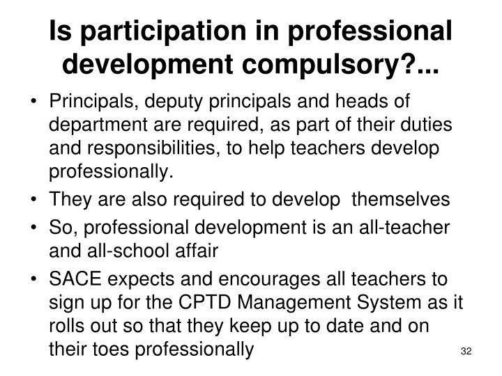 Is participation in professional development compulsory?...