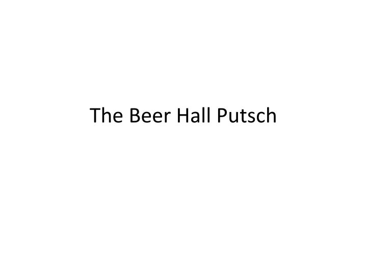 the beer hall putsch n.