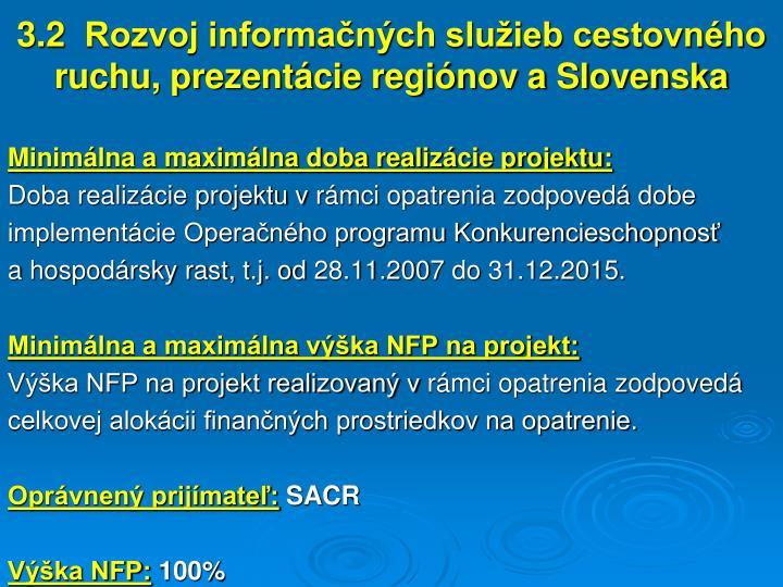 3.2  Rozvoj informačných služieb cestovného ruchu, prezentácie regiónov a Slovenska