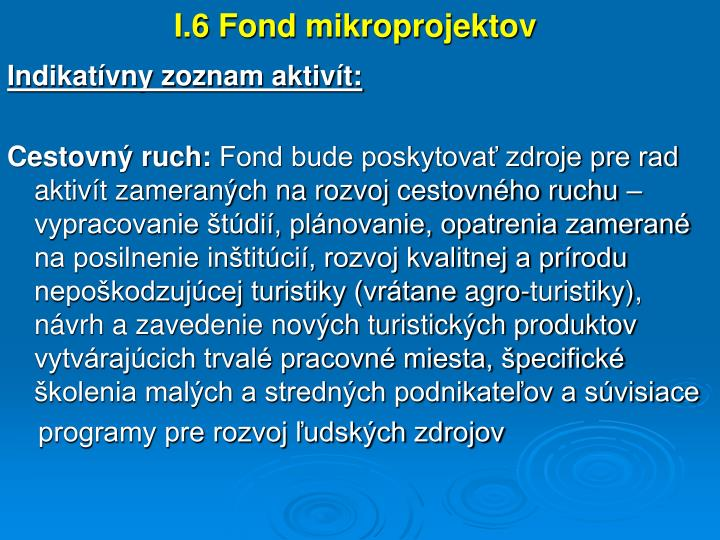 I.6 Fond mikroprojektov