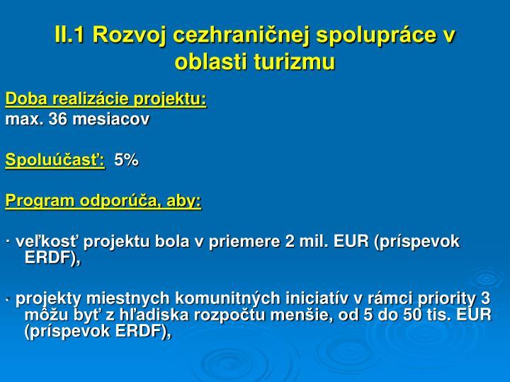 II.1 Rozvoj cezhraničnej spolupráce v oblasti turizmu