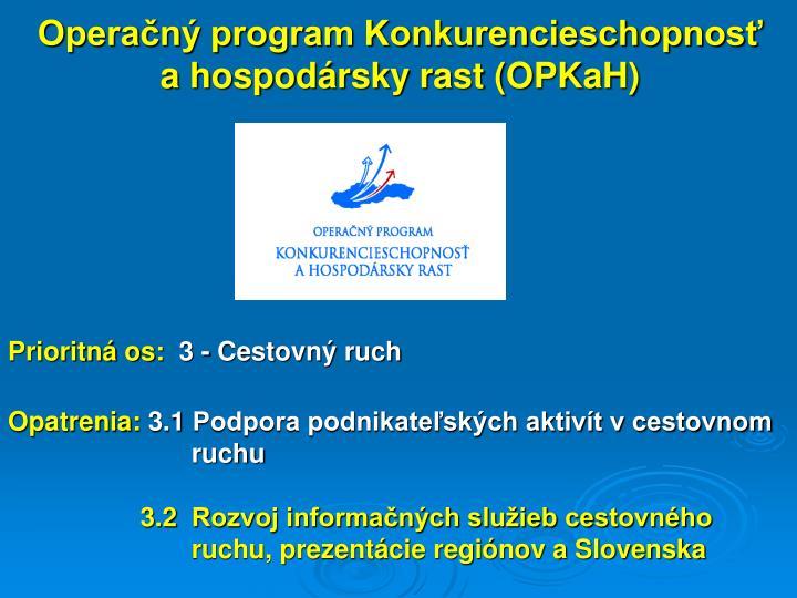 Operačný program Konkurencieschopnosť a hospodársky rast (OPKaH)