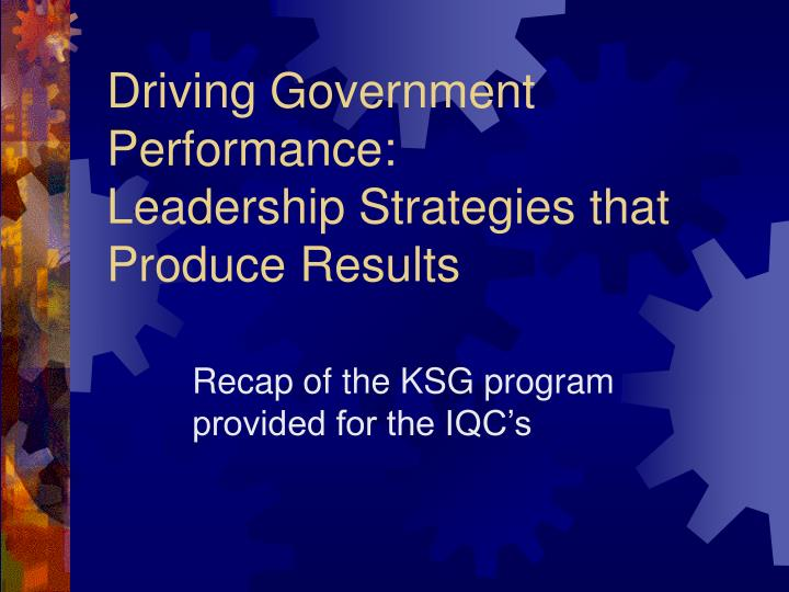 driving government performance leadership strategies that produce results n.