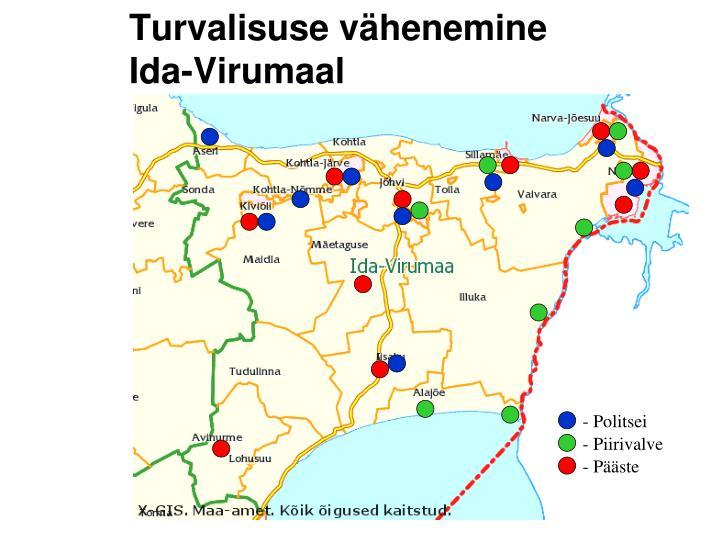 Turvalisuse vähenemine Ida-Virumaal