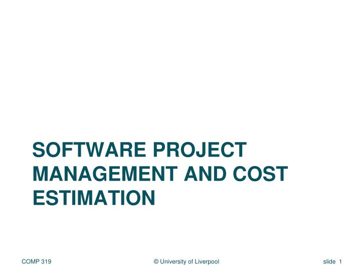Software project management and cost estimation