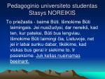 pedagoginio universiteto studentas stasys noreikis