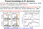 present knowledge on n dynamics
