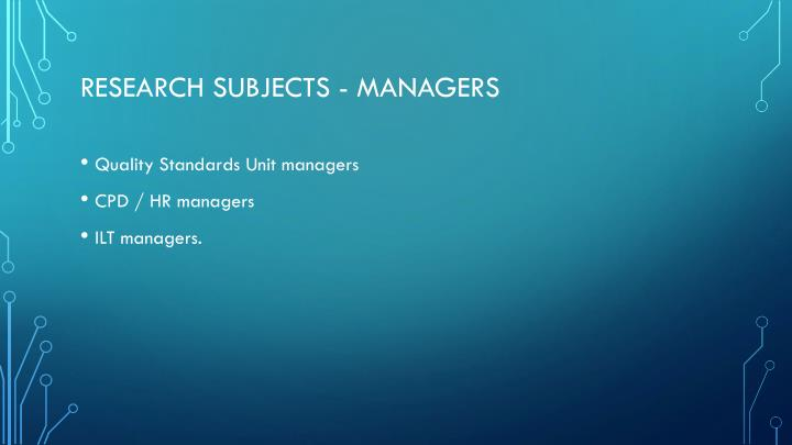 Research subjects - managers