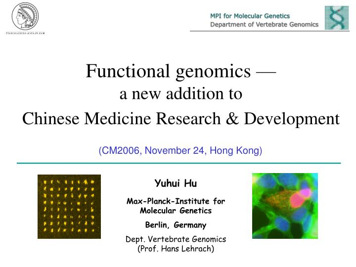 Functional genomics a new addition to chinese medicine research development