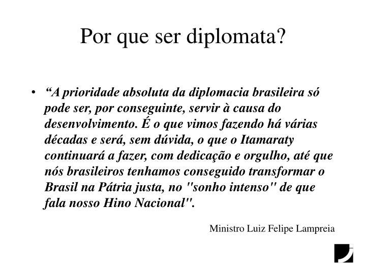 Por que ser diplomata?