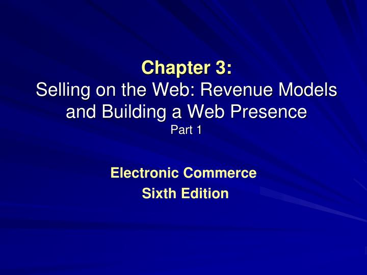 chapter 3 electronic commerce E-commerce (3rd chapter) uploaded by asif sajjad connect to download get ppt e-commerce (3rd chapter) download e-commerce (3rd chapter.