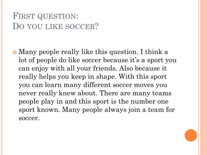 First question do you like soccer