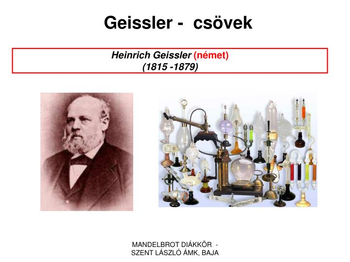Geissler -  csövek