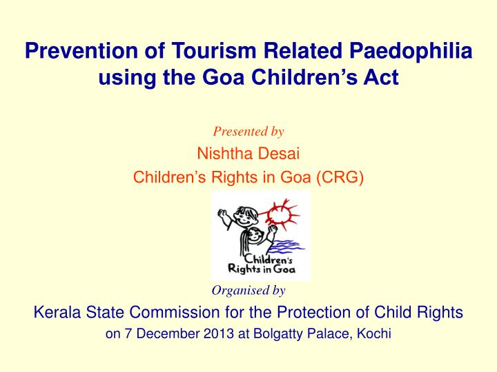 prevention of tourism related paedophilia using the goa children s act n.