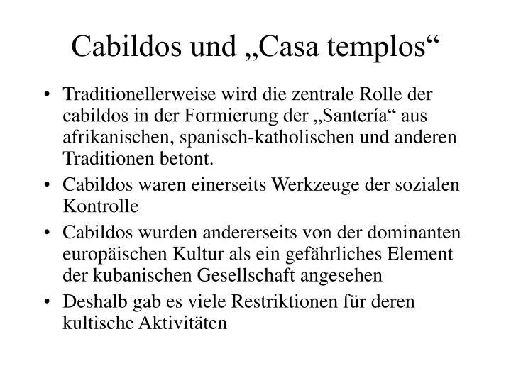 "Cabildos und ""Casa templos"""