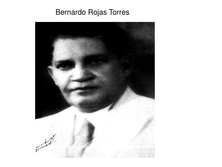 Bernardo Rojas Torres