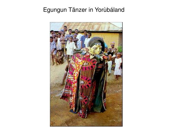 Egungun Tänzer in Yorùbáland