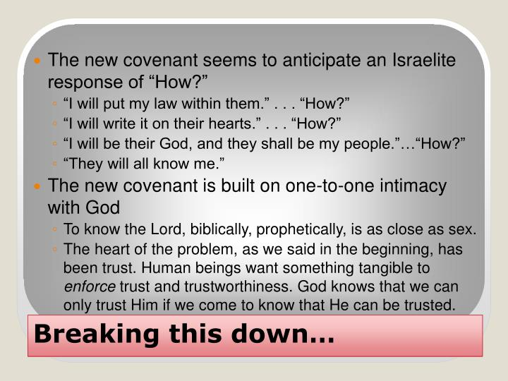 "The new covenant seems to anticipate an Israelite response of ""How?"""