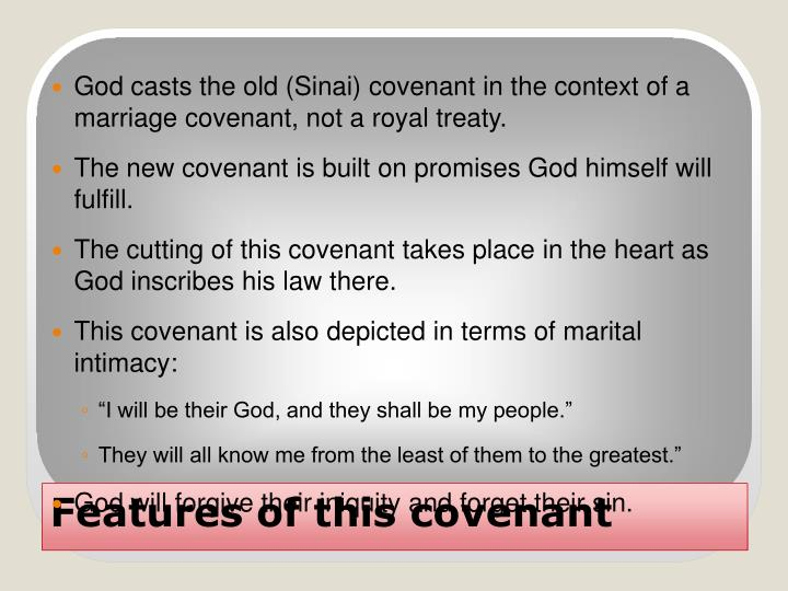 God casts the old (Sinai) covenant in the context of a marriage covenant, not a royal treaty.