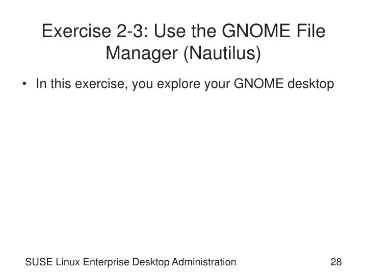 Exercise 2-3: Use the GNOME File Manager (Nautilus)