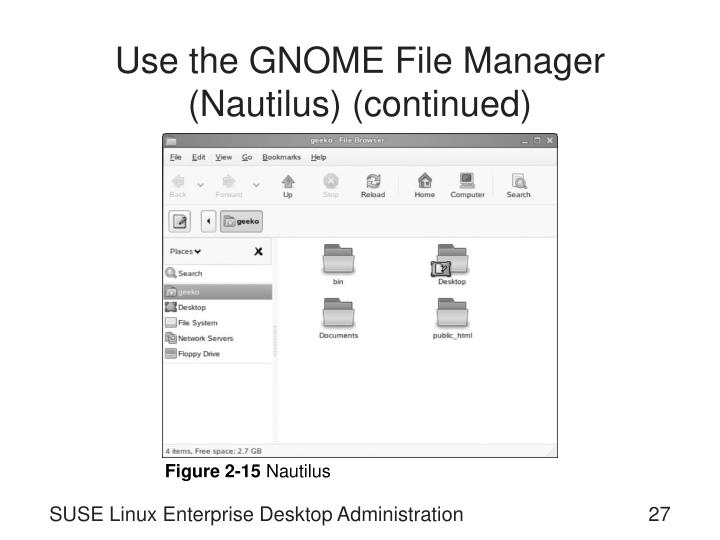 Use the GNOME File Manager (Nautilus) (continued)