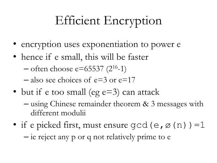 Efficient Encryption
