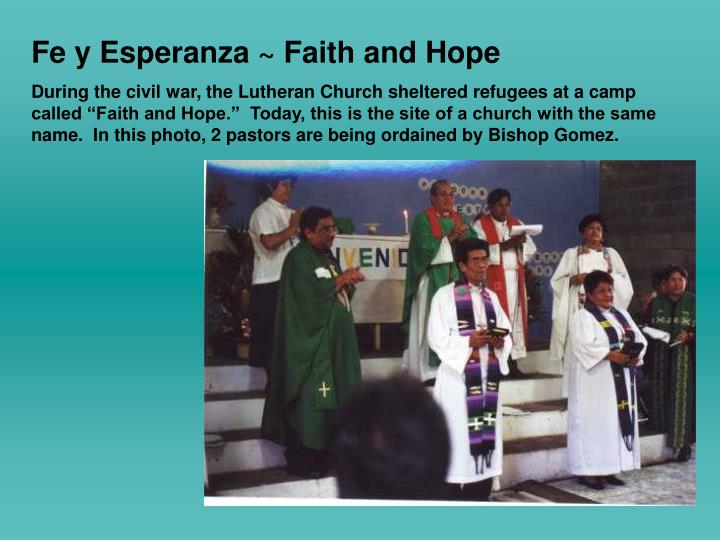Fe y Esperanza ~ Faith and Hope