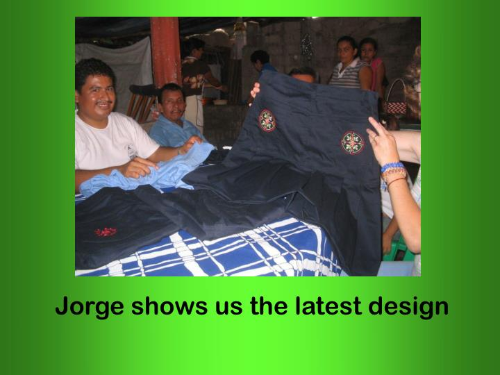 Jorge shows us the latest design