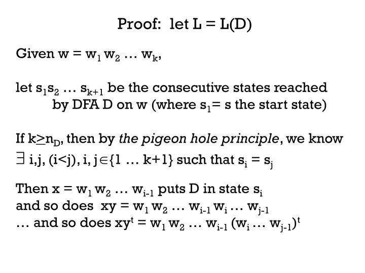 Proof:  let L = L(D)