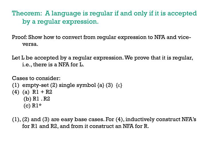 Theorem:  A language is regular if and only if it is accepted by a regular expression.