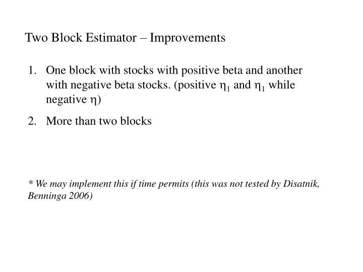 Two Block Estimator – Improvements