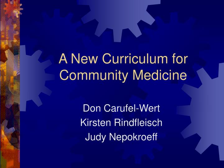 A new curriculum for community medicine