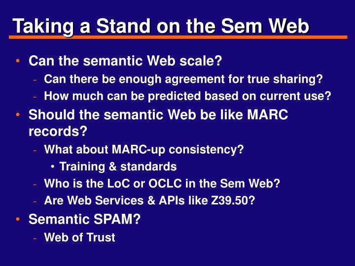Taking a stand on the sem web
