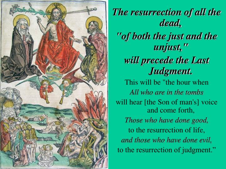 The resurrection of all the dead,