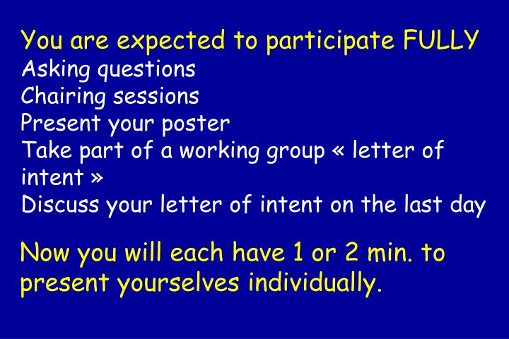 You are expected to participate FULLY