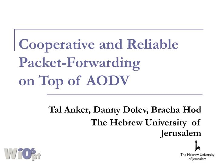 cooperative and reliable packet forwarding on top of aodv n.