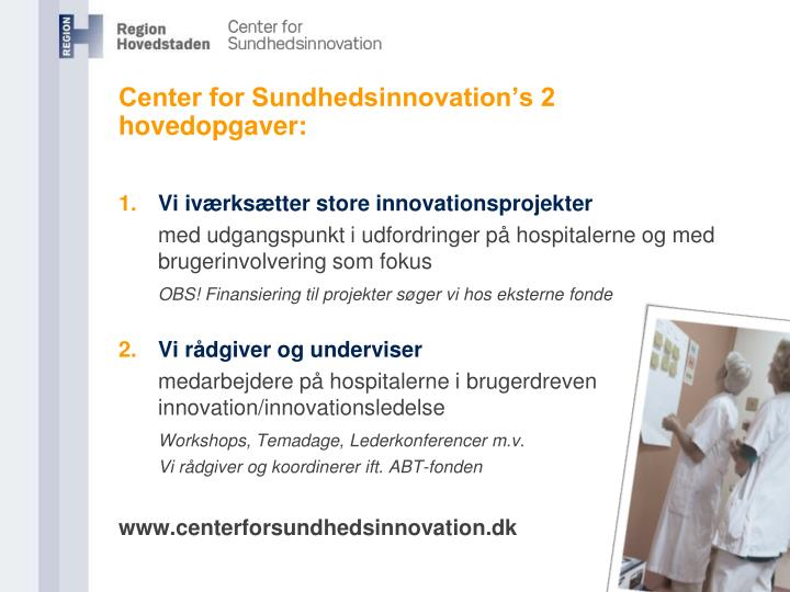 Center for sundhedsinnovation s 2 hovedopgaver