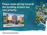 please make giving towards the building project our new priority