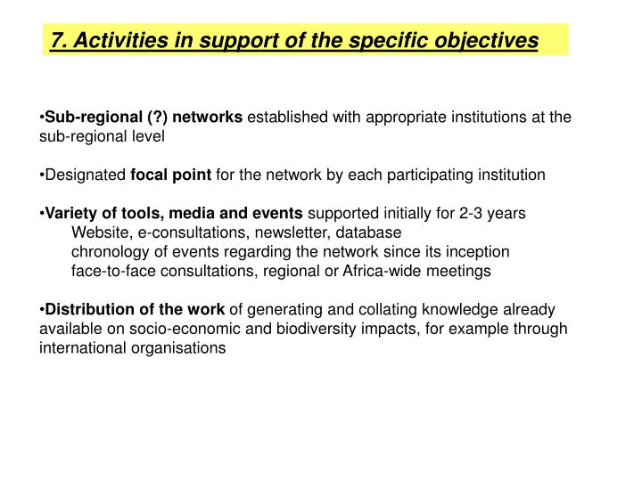 7. Activities in support of the specific objectives